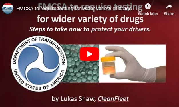 Presentation: FMCSA to require testing for wider variety of drugs. Steps to take now to protect your drivers.
