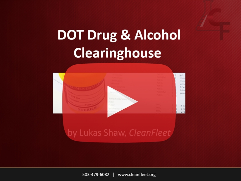 Webinar: How the DOT Drug and Alcohol Clearinghouse will Affect My Company Today